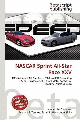 NASCAR Sprint All-Star Race XXV (Paperback): Lambert M. Surhone, Miriam T. Timpledon, Susan F. Marseken