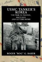 USMC Tanker's Korea - The War in Photos, Sketches and Letters Home (Hardcover): Roger G Baker