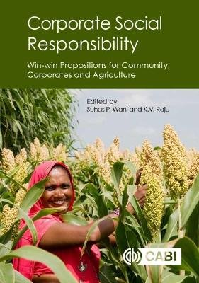 Corporate Social Responsibility - Win-win Propositions for Communities, Corporates and Agriculture (Hardcover): Suhas P. Wani,...