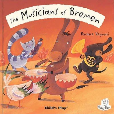 The Musicians of Bremen (Paperback): Barbara Vagnozzi