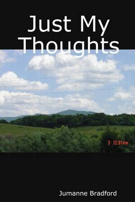 Just My Thoughts (Electronic book text): Jumanne Bradford