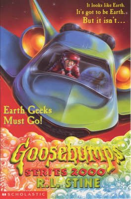 Earth Geeks Must Go! (Paperback): R . L. Stine