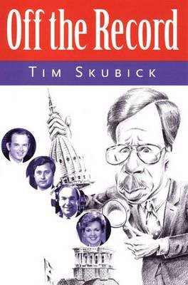 Off the Record (Hardcover): Tim Skubick
