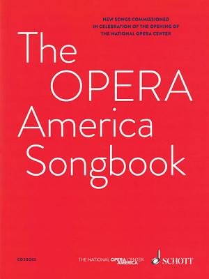 The Opera America Songbook for Voice and Piano (Paperback): Christopher Cerrone, Juan Pablo Contreras, Scott Wollschleger