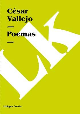 Poemas (Spanish, Electronic book text): Cesar Vallejo