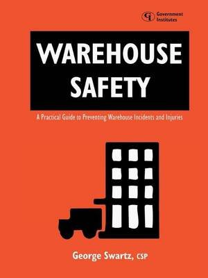 Warehouse Safety (Electronic book text): Csp George Swartz, George Swartz