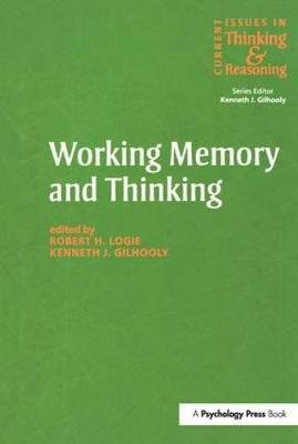 Working Memory and Thinking - Current Issues in Thinking and Reasoning (Paperback): Kenneth Gilhooly, Robert H. Logie