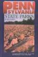 Pennsylvania State Parks - A Complete Outdoor Recreation Guide for Campers, Boaters, Anglers, Hikers and Outdoor Lovers...