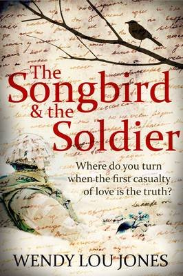 The Songbird and the Soldier (Electronic book text): Wendy Lou Jones