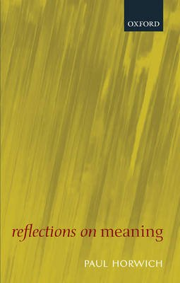 Reflections on Meaning (Hardcover): Paul Horwich
