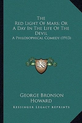 The Red Light of Mars; Or a Day in the Life of the Devil the Red Light of Mars; Or a Day in the Life of the Devil - A...