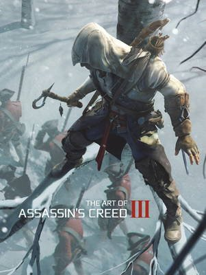 The Art of Assassin's Creed III (Hardcover): Andy McVittie