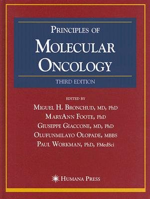 Principles of Molecular Oncology (Hardcover, 3rd ed. 2008): Miguel H. Bronchud