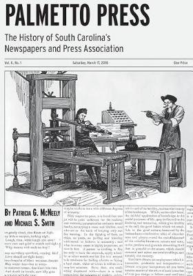 Palmetto Press - The History of South Carolina's Newspapers and Press Association (Paperback): Patricia G. McNeely,...