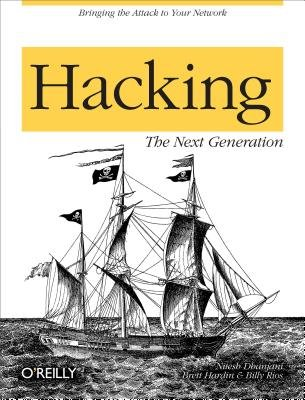 Hacking: The Next Generation - The Next Generation (Electronic book text): Nitesh Dhanjani, Billy Rios, Brett Hardin