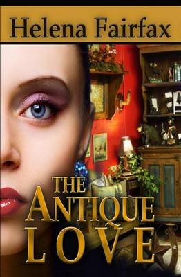 The Antique Love (Paperback): Helena Fairfax