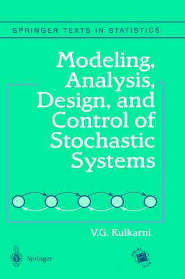 Modeling, Analysis, Design and Control of Stochastic Systems (Hardcover, 1st Corrected ed. 1999. Corr. 2nd printing 2000):...