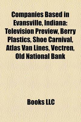 Companies Based in Evansville, Indiana - Television Preview, Berry Plastics, Shoe Carnival, Atlas Van Lines, Vectren, Old...