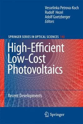 High-Efficient Low-Cost Photovoltaics - Recent Developments (Paperback, Softcover reprint of hardcover 1st ed. 2009):...
