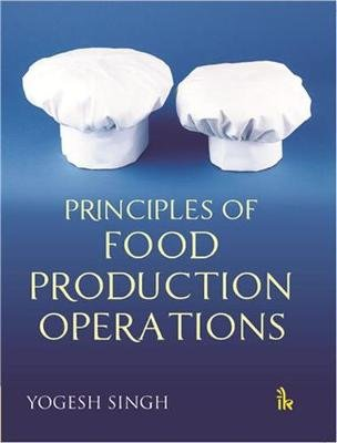 Principles of Food Production Operations (Paperback): Yogesh Singh