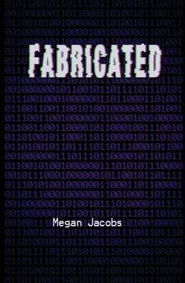 Fabricated (Paperback): Megan Jacobs