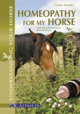 Homeopathy for My Horse - Understanding All About it Through Common Illnesses (Paperback): Claudia Naujoks