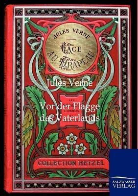 VOR Der Flagge Des Vaterlands (German, Paperback): Jules Verne
