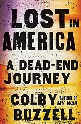 Lost in America - A Dead-End Journey (Hardcover): Colby Buzzell