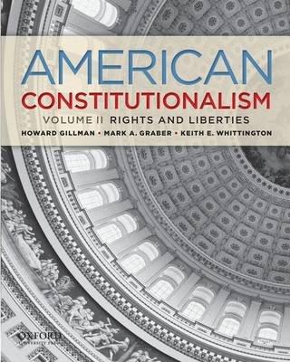 American Constitutionalism, Volume 2 - Rights & Liberties (Paperback): Howard Gillman