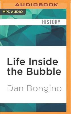 Life Inside the Bubble - Why a Top-Ranked Secret Service Agent Walked Away from It All (MP3 format, CD): Dan Bongino