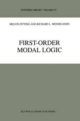 First-Order Modal Logic (Paperback, Softcover reprint of the original 1st ed. 1998): Melvin Fitting, Richard L. Mendelsohn