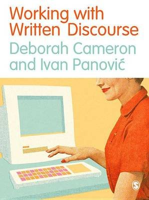 Working with Written Discourse (Electronic book text): Deborah Cameron, Ivan Panovic