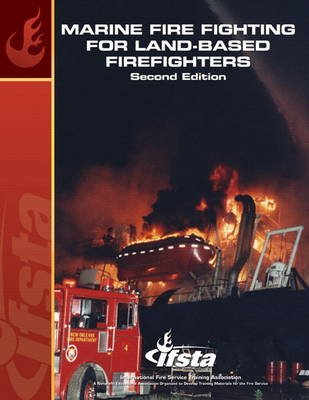 Marine Firefighting for Land Based Firefighters (Paperback, 2nd Revised edition): Ifsta