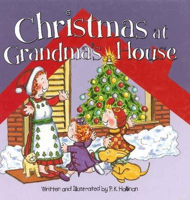 Christmas at Grandma's House (Hardcover): P. K Hallinan