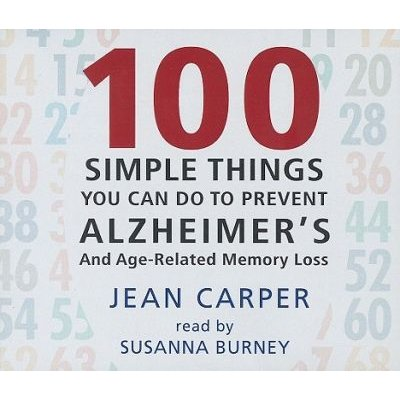 100 Simple Things You Can Do to Prevent Alzheimer's - And Age-Related Memory Loss (Abridged, Standard format, CD, Abridged...