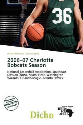 2006-07 Charlotte Bobcats Season (Paperback): Delmar Thomas C. Stawart