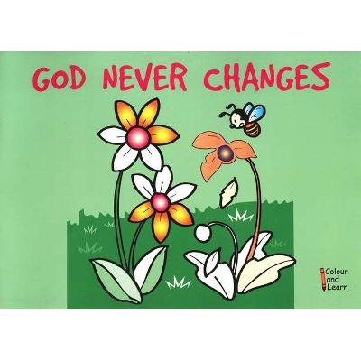 God Never Changes - Colour and Learn (Paperback): Carine Mackenzie