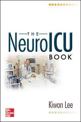 The NeuroICU Book (Paperback): Kiwon Lee