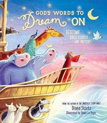 God's Words to Dream On - Bedtime Bible Stories and Prayers (Hardcover): Diane M Stortz