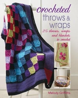 Crocheted throws & wraps (Paperback): Melody Griffiths