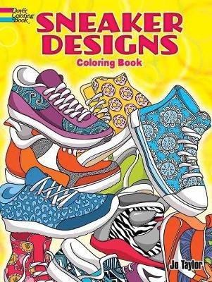 Sneaker Designs Coloring Book (Paperback): Jo Taylor