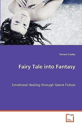 Fairy Tale Into Fantasy (Paperback): Tamara Copley