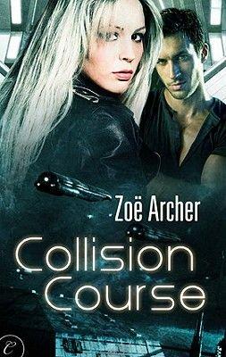 Collision Course (Electronic book text): Zoe Archer