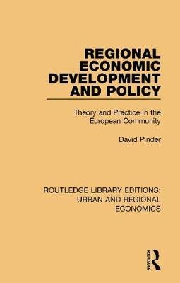 Regional Economic Development and Policy - Theory and Practice in the European Community (Paperback, Annotated edition): David...