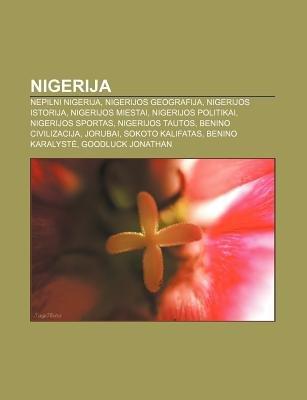 Nigerija - Nepilni Nigerija, Nigerijos Geografija, Nigerijos Istorija, Nigerijos Miestai, Nigerijos Politikai, Nigerijos...