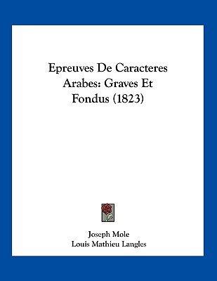 Epreuves de Caracteres Arabes - Graves Et Fondus (1823) (French, Paperback): Joseph Mole, Louis Mathieu Langles