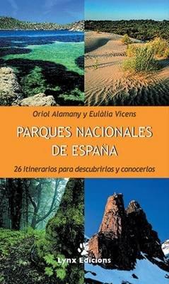 Parques Nacionales De Espana (Spanish, Paperback): Oriol Alamany, Eulalia Vicens