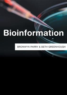 Bioinformation (Hardcover): Bronwyn Parry, Beth Greenhough
