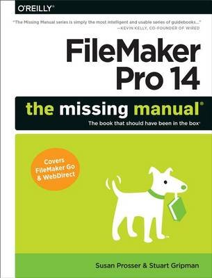 FileMaker Pro 14: The Missing Manual (Electronic book text): Susan Prosser, Stuart Gripman