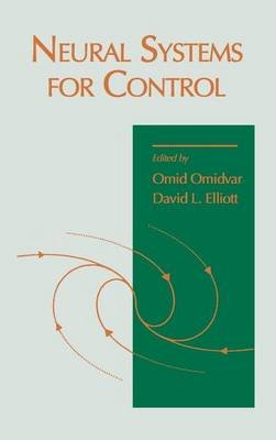 Neural Systems for Control (Electronic book text): Omid Omidvar, David L. Elliott